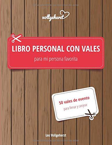 Libro personal con vales para mi persona favorita: 50 vales