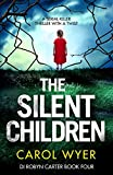 The Silent Children: A serial killer thriller with a twist (Detective Robyn Carter crime thriller series Book 4)