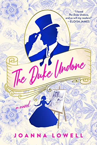 The Duke Undone by [Joanna Lowell]