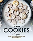 Crumble Cookies Recipes: Chewy and Classic Cookies to Bake