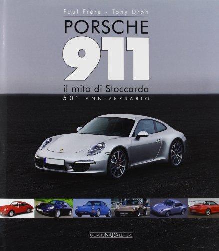 Porsche 911. Il mito di Stoccarda. 50 anniversario