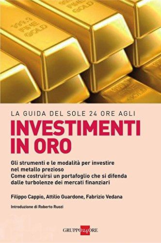La guida del Sole 24 Ore agli investimenti in oro