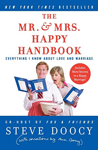 The Mr. & Mrs. Happy Handbook: Everything I Know About Love and Marriage (with corrections by Mrs. D