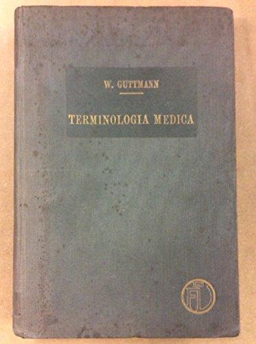 Terminologia Medica - Derivazione Ed Illustrazione Delle Covi Tec