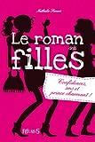 Confidences, SMS et prince charmant ! (Romans des filles t. 1)