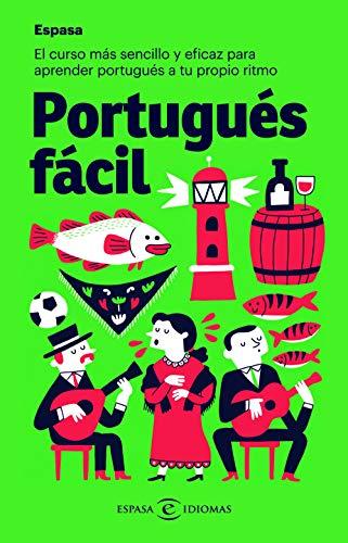Portugués fácil: El curso más sencillo y eficaz para aprender portugués a tu propio ritmo (Espasa Idiomas)