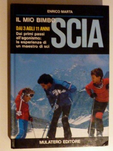 IL MIO BIMBO SCIA DAI 3 AGLI 11 ANNI Dai primi passi all'agonismo: le esperienze di un maestro di sci