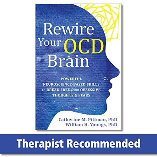 Rewire Your OCD Brain: Powerful Neuroscience-Based Skills to...