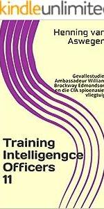 Training Intelligengce Officers 11: Gevallestudie: Ambassadeur William Brockway Edmondson en die CIA spioenasie-vliegtuig (South African Intelligence Library series) (Afrikaans Edition)