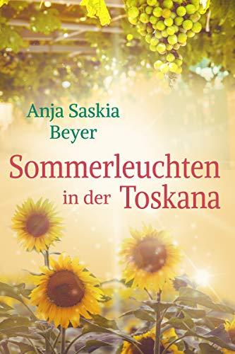 Sommerleuchten in der Toskana von [Anja Saskia Beyer]