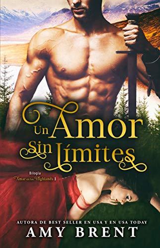 Un amor sin límites (Bilogía Amar en las Highlands nº 1) de Amy Brent