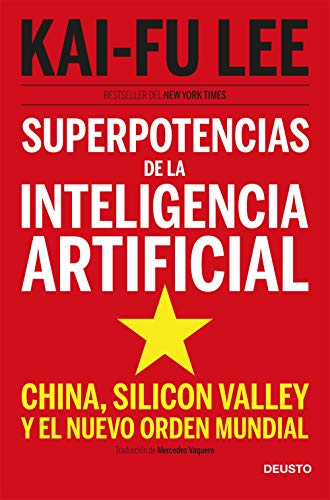 Superpotencias de la inteligencia artificial: China, Silicon Valley y el nuevo orden mundial (Sin colección)