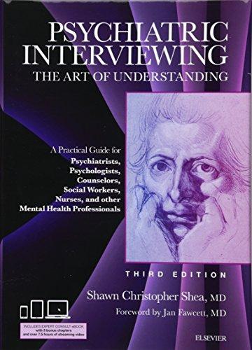 Psychiatric Interviewing: The Art of Understanding: A...
