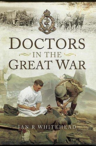 Doctors in the Great War Kindle eBook