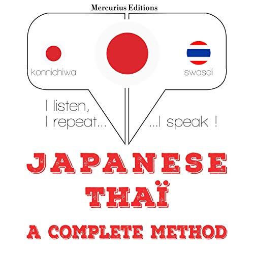 Japanese - Thaï. a complete method: I listen, I repeat, I speak