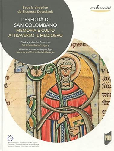 L'eredit di San Colombano: Memoria e culto attraverso il medioevo