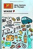 Venise Carnet de Voyage: Journal de bord avec guide pour enfants. Livre de...