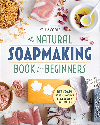 The Natural Soap Making Book for Beginners:...