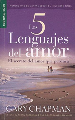 Los 5 Lenguajes del Amor: El Secreto del Amor Que Perdura (Favoritos / Favorites)