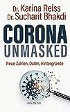 Corona unmasked: Neue Daten, Zahlen, Hintergründe: Neue Zahlen, Daten, Hintergründe