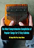The Most Comprehensive Compilation of Popular Songs For 17-Key Kalimba (35 Songs With Play-Along Videos) (English Edition)