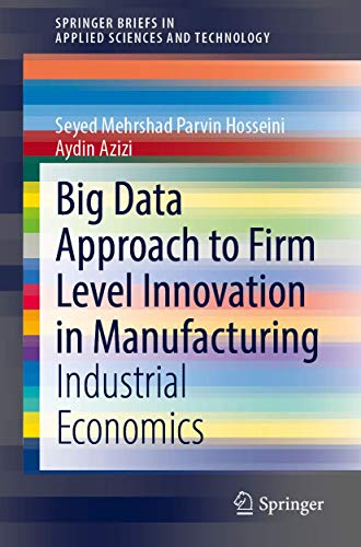 Big Data Approach to Firm Level Innovation in Manufacturing: Industrial Economics