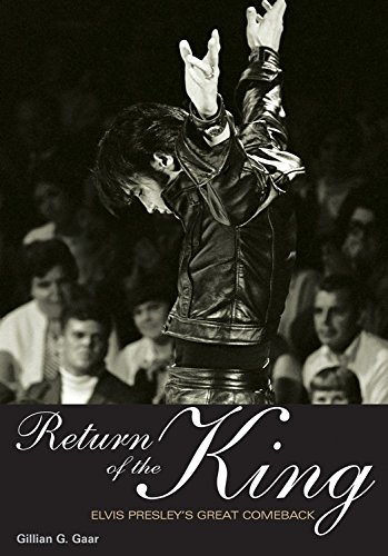 Return of the King: Elvis Presley\'s Great Comeback (Genuine Jawbone Books)