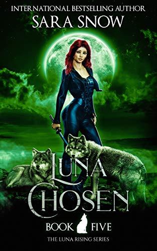 Luna Elegida : Quinto Libro De La Saga Luna Naciente de Sara Snow