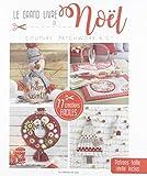 Le Grand Livre de Noël -Couture, Patchwork & Cie