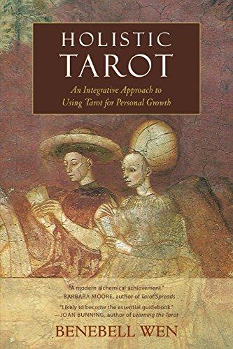 Holistic Tarot: An Integrative Approach to Using Tarot for...