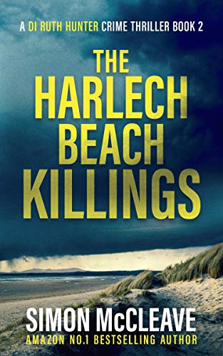 The Harlech Beach Killings: A Snowdonia Murder Mystery Book 2 (A DI Ruth Hunter Crime Thriller) Kindle Edition