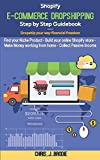 Shopify E-Commerce Dropshipping Step by Step Guidebook - Dropship your way financial...