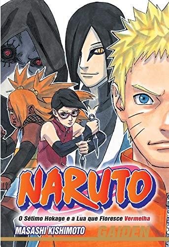 Naruto gaiden. O sétimo hokage e a lua que floresce vermelha - volume único