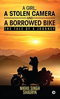 51L9OqlB2RL. SY346  - A girl, a stolen camera and a borrowed bike : The tale of a journey