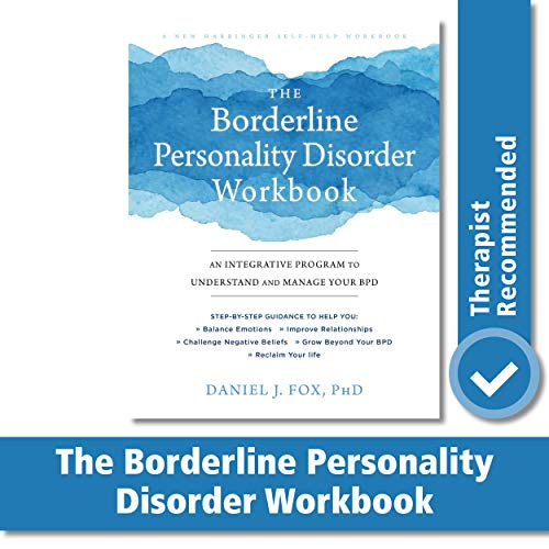 The Borderline Personality Disorder Workbook: An Integrative...