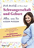 Schwangerschaft und Geburt: Alles, was Sie wissen müssen