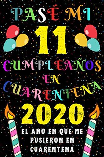 Pasé Mi 11 Cumpleaños En Cuarentena 2020 El Año En Que Me