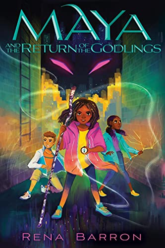 Maya and the Return of the Godlings (Maya and the Rising Dark) by [Rena Barron]
