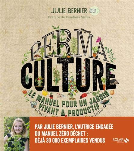 Permaculture - Le manuel pour un jardin vivant & productif avec les permaventures de Julie