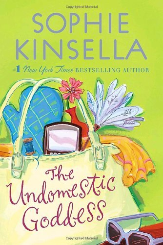 The Undomestic Goddess by Sophie Kinsella (2006-04-25)