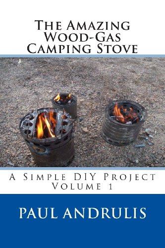 The Amazing Wood-Gas Camping Stove: A Simple DIY Project