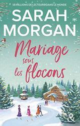 Mariage sous les flocons : la nouvelle romance feel-good de Noël de Sarah Morgan en édition collector (&H) par [Sarah Morgan]