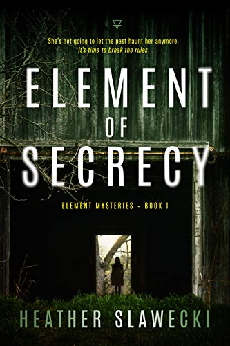 Element of Secrecy (Element Mysteries Book 1) Kindle Edition