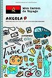 Angola Carnet de Voyage: Journal de bord avec guide pour enfants. Livre de...