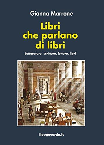 Libri che parlano di libri: Letterature, scritture, letture, libri