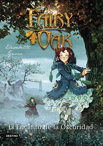 Fairy Oak 2. El Encanto de la Oscuridad