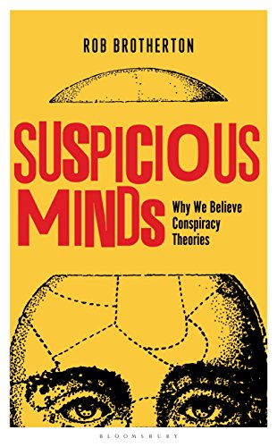 Suspicious Minds: Why We Believe Conspiracy Theories by [Rob Brotherton]