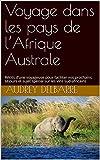 Voyage dans les pays de l'Afrique Australe: Récits d'une voyageuse...