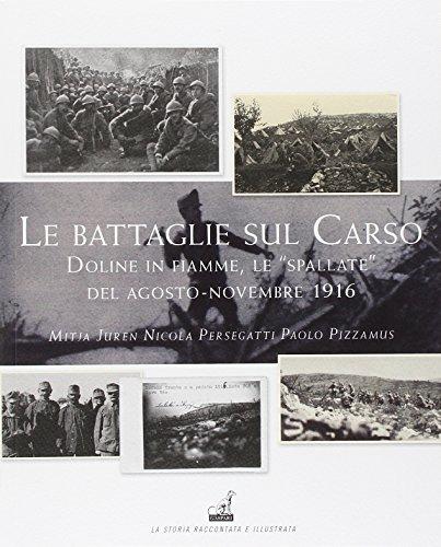 Le battaglie del Carso. Doline in fiamme, le spallate dell'agosto-novembre 1916