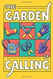 The Garden Is Calling: Garden layout graphs, planting records and plant care notes in one book that every gardener will love. 6 x 9 inch handy gardening notebook.